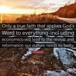R C Sproul Quote Only A True Faith That Applies God S Word To Everything Incl Uding Economics Will Lead To The Revival And Reformation Ou 7 Wallpapers Quotefancy