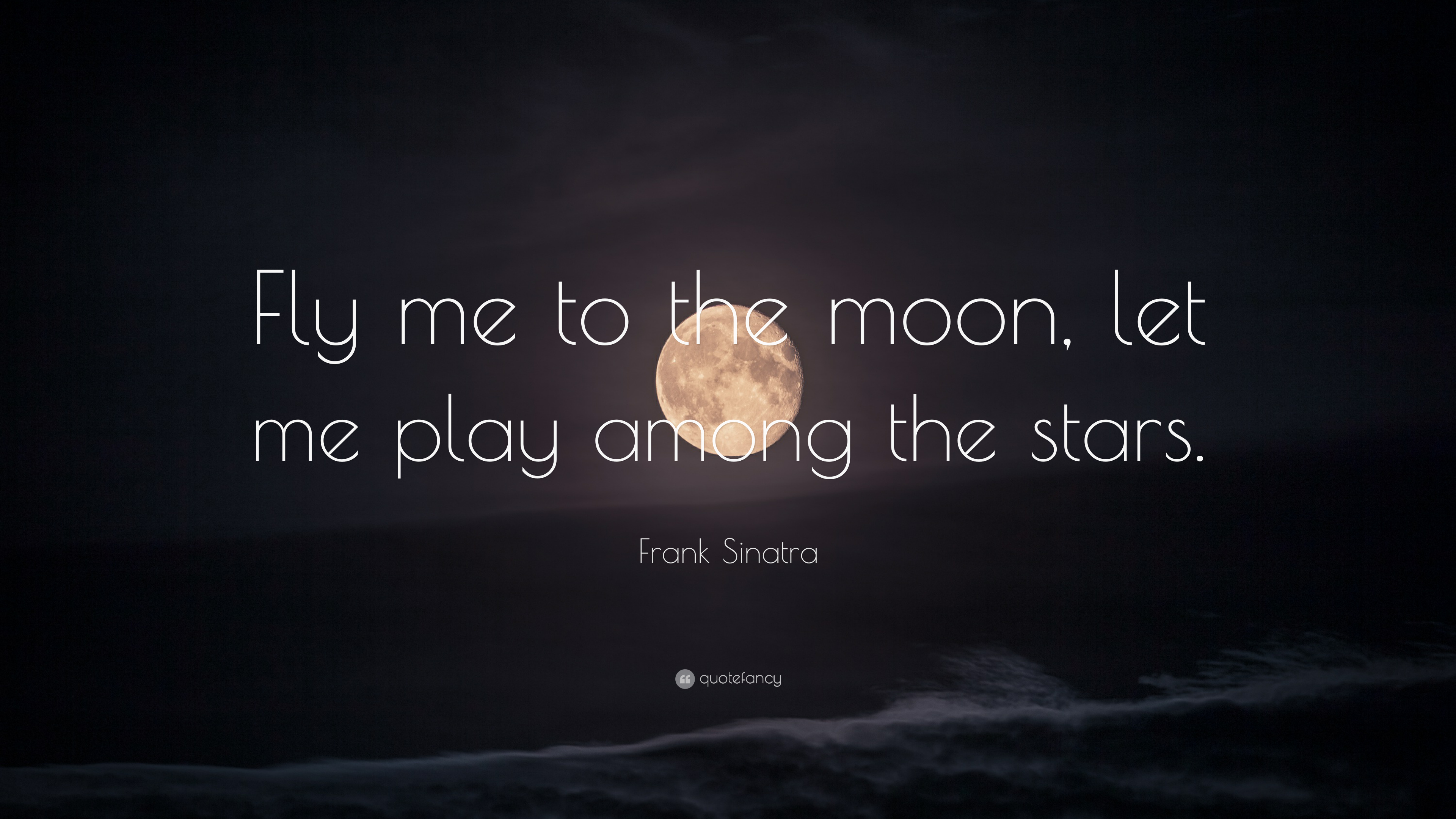 Reading Quotes Wallpaper Frank Sinatra Quote Fly Me To The Moon Let Me Play
