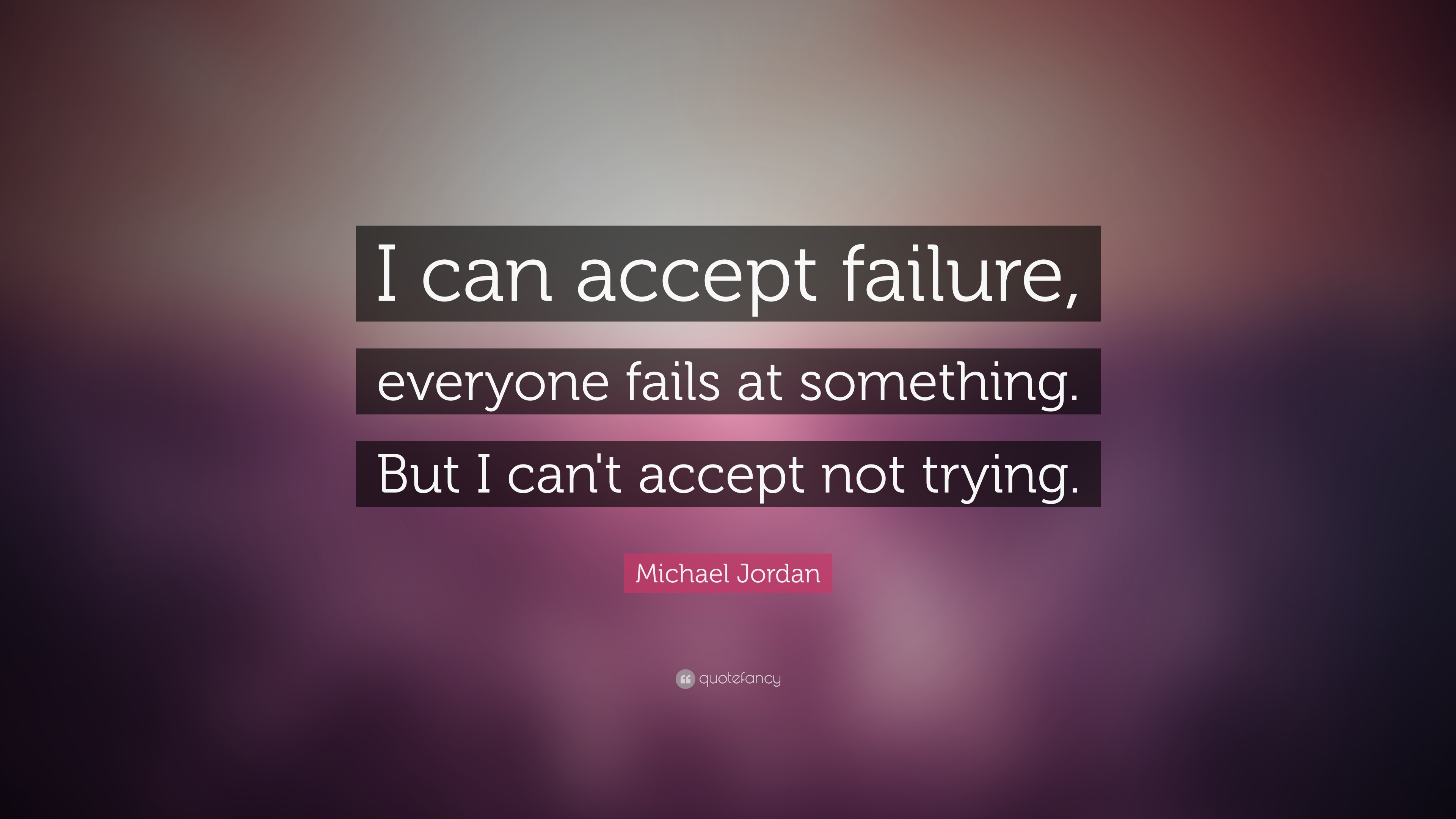 Business Quotes Wallpapers For Desktop Motivational Success Michael Jordan Quote I Can Accept Failure Everyone