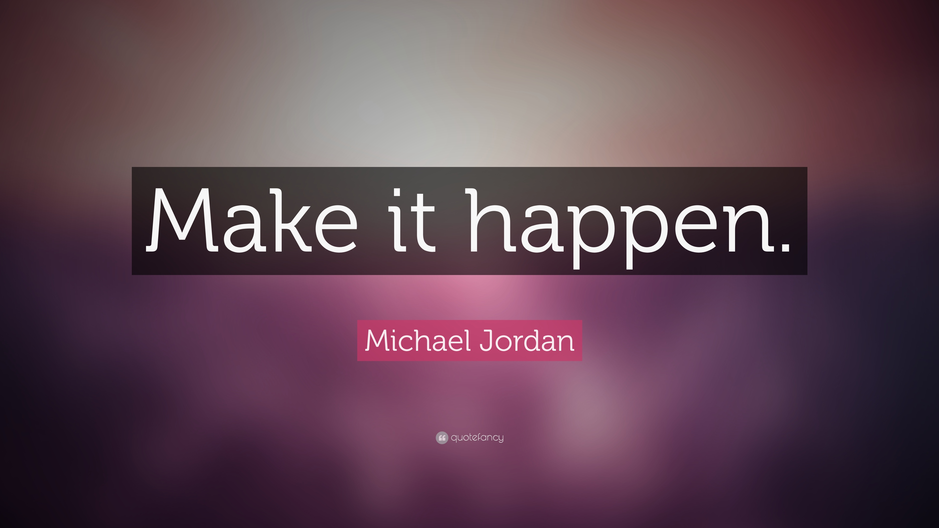 Time Wallpaper Quotes Michael Jordan Quote Make It Happen 31 Wallpapers