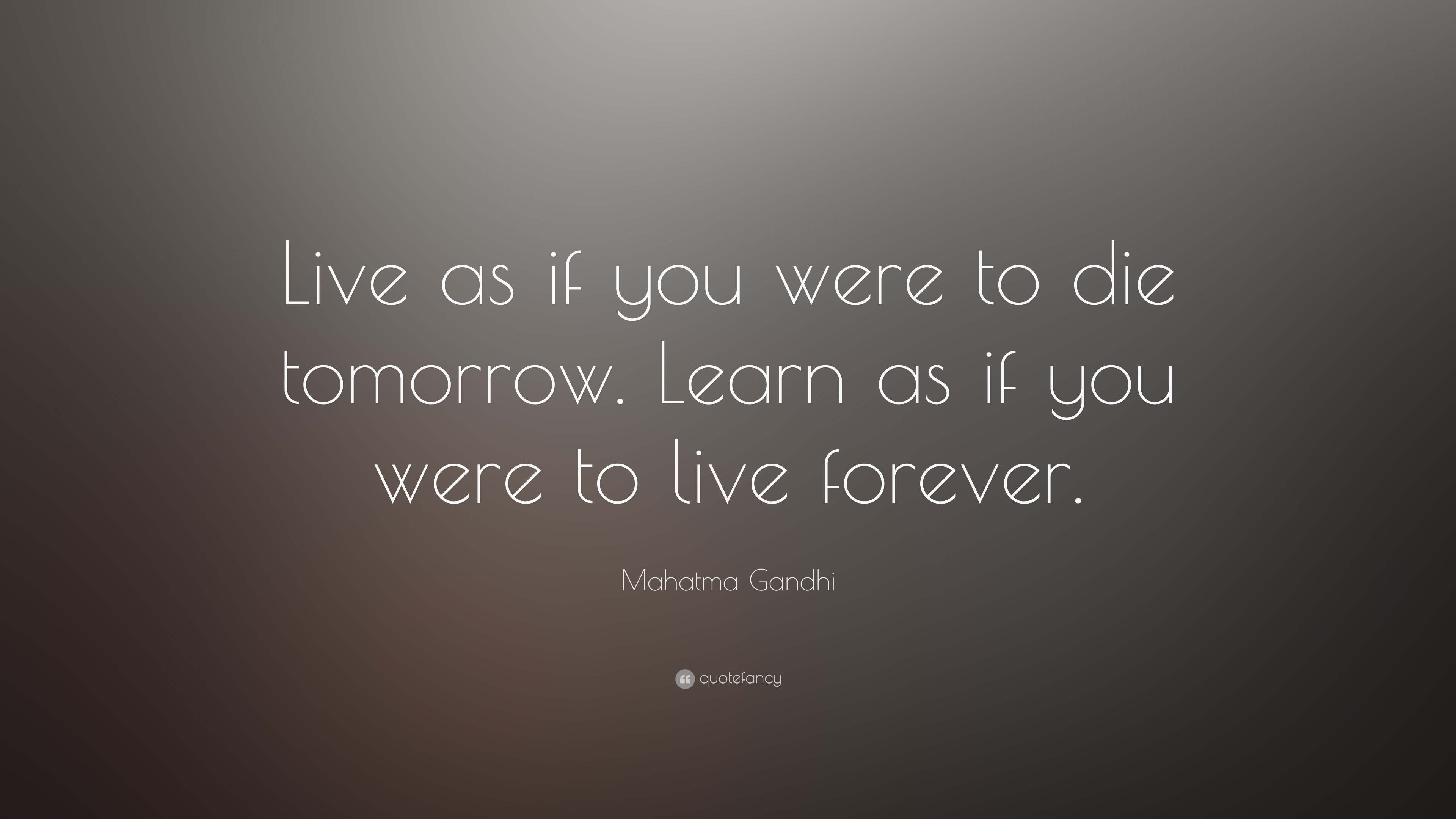 Gandhi Quotes On Love If I Die Tomorrow Love Quotes Picture