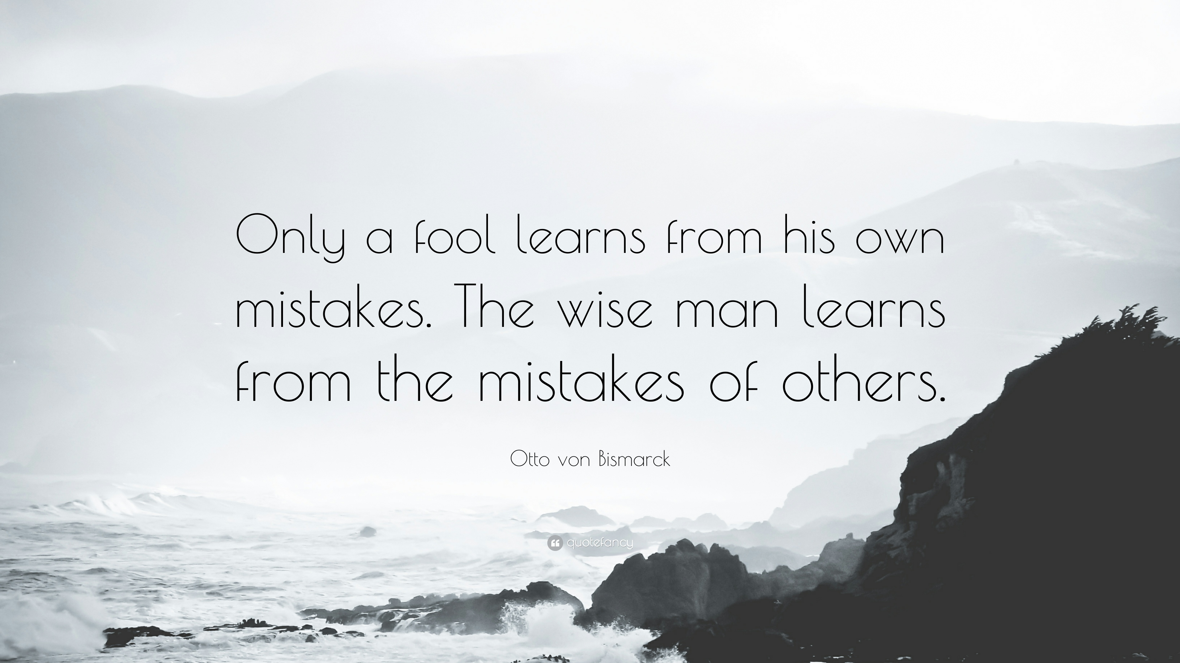 How To Make Your Own Quote Wallpaper Otto Von Bismarck Quote Only A Fool Learns From His Own