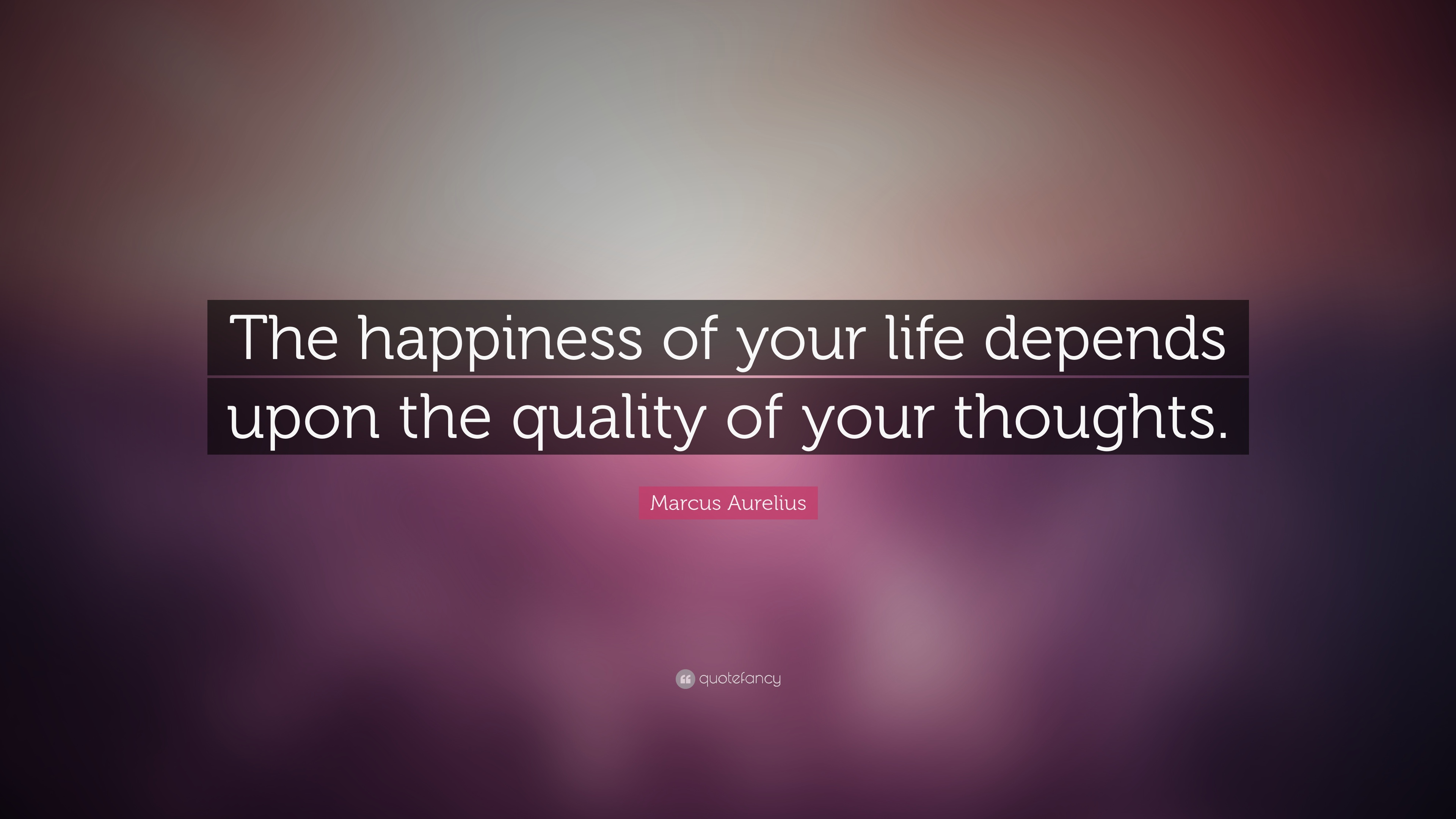 Socrates Wallpaper Quotes Marcus Aurelius Quote The Happiness Of Your Life Depends
