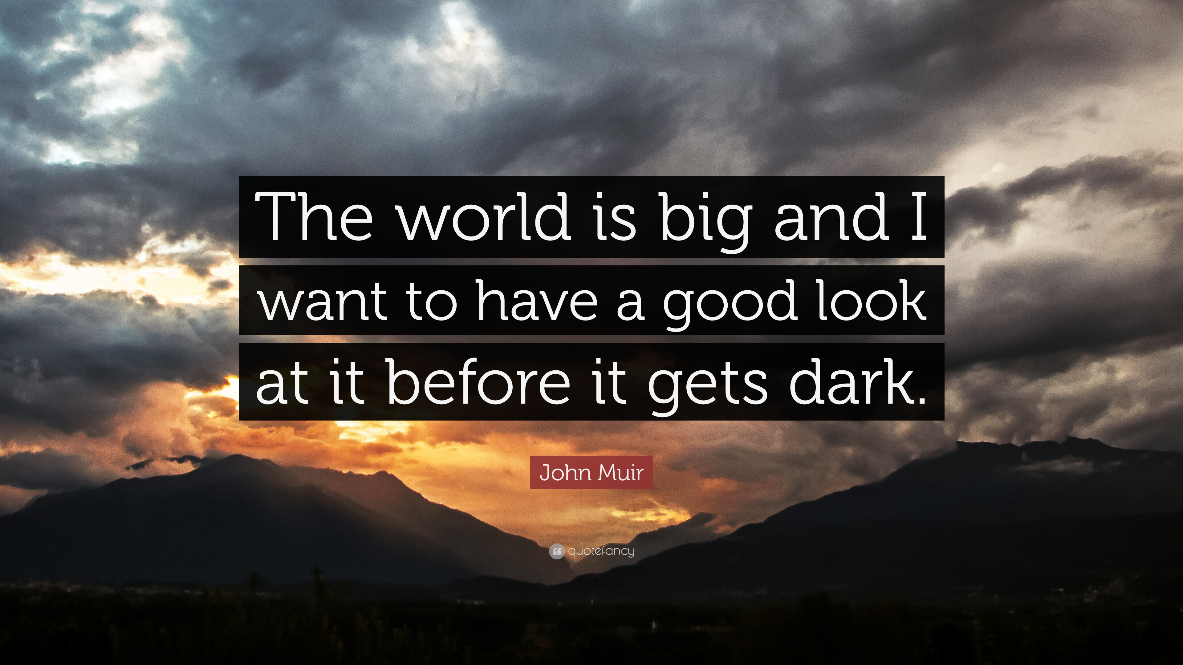 Henry David Thoreau Wallpaper Quote John Muir Quote The World Is Big And I Want To Have A