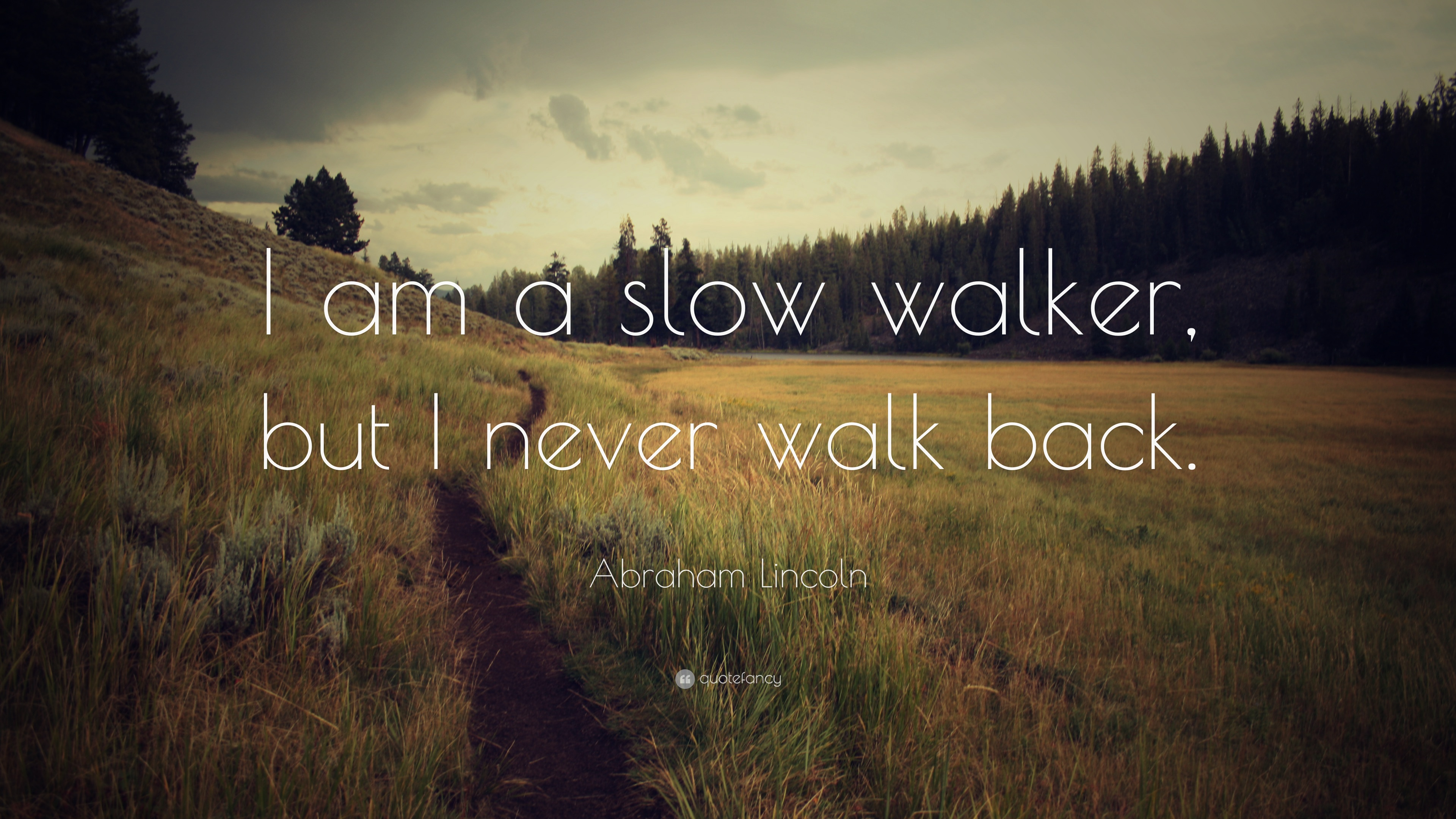 Runners Quotes Wallpapers Abraham Lincoln Quote I Am A Slow Walker But I Never