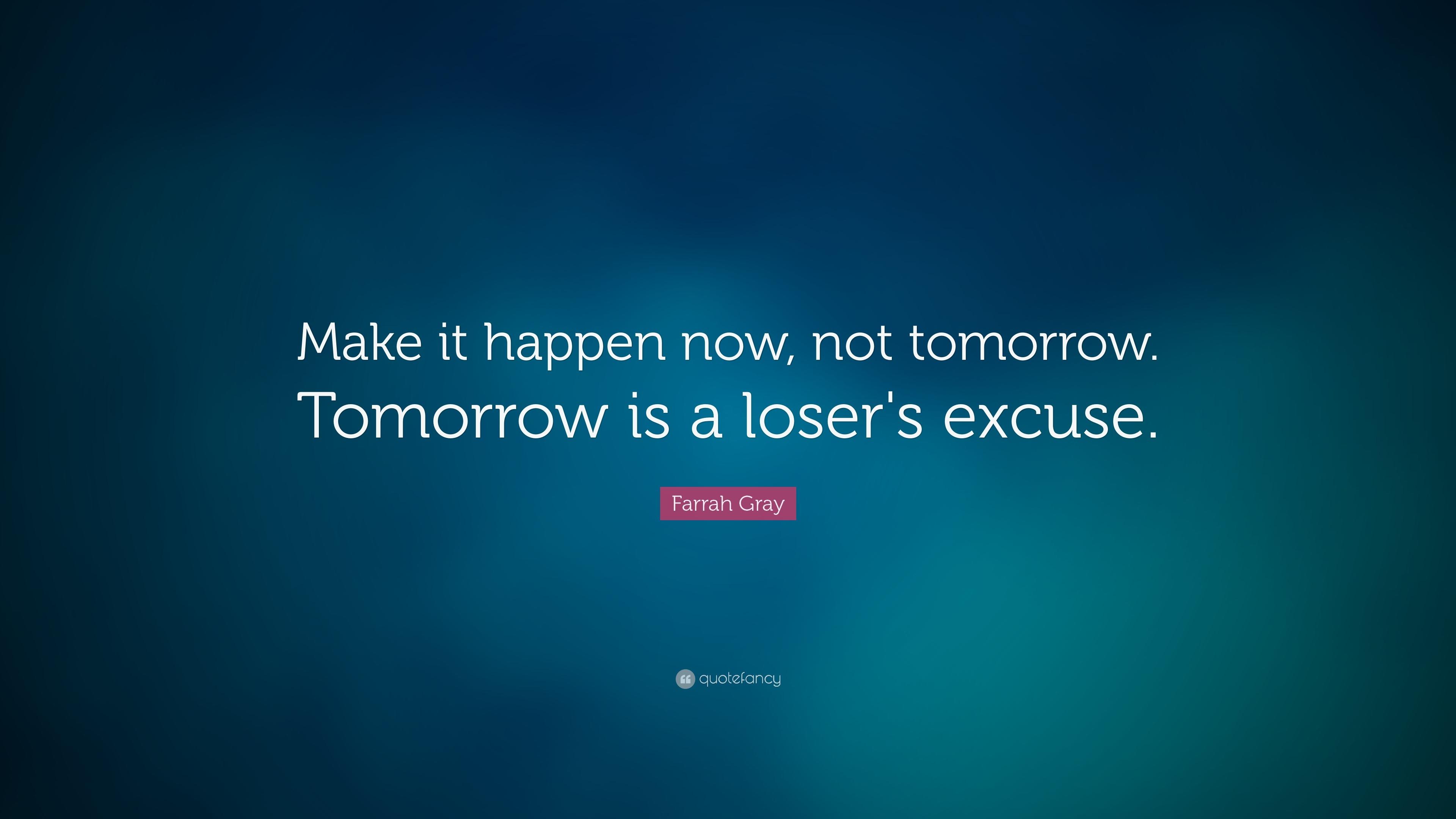 Make It Happen Quotes Wallpaper Farrah Gray Quote Make It Happen Now Not Tomorrow