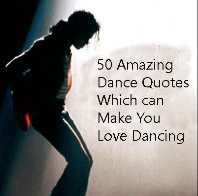 Businessman Quotes Wallpaper 50 Amazing Dance Quotes Which Can Make You Love Dancing