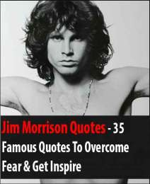 Top 35 Famous Jim Morrison Famous Quotes To Overcome Fear & Get Inspire