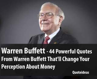 Warren Buffett Quotes – 44 Powerful Quotes That'll Change Your Perception About Money