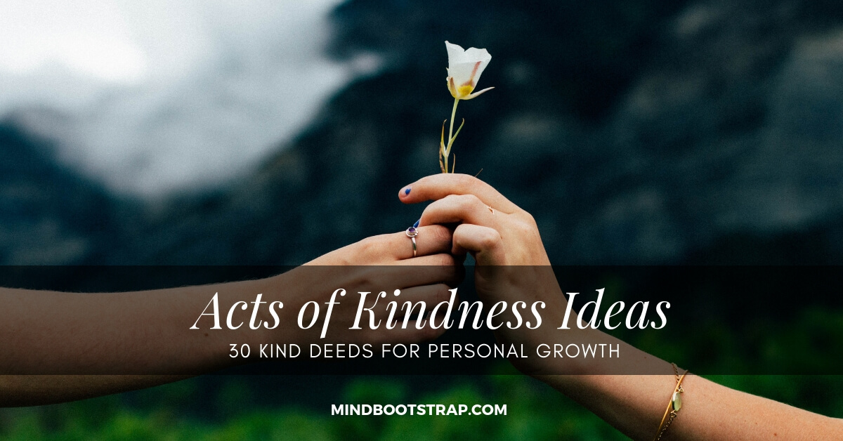 Acts of Kindness Ideas: Thirty Kind Deeds for Personal Growth