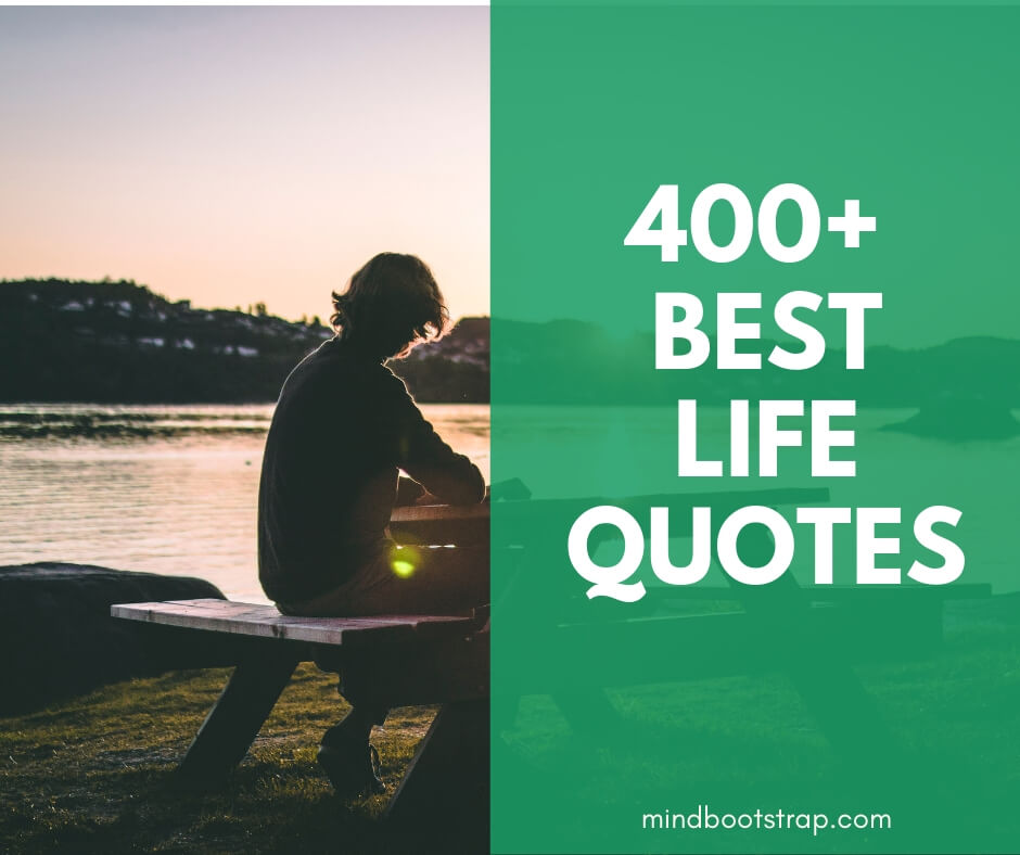Life Quotes for Inspiration and Motivation