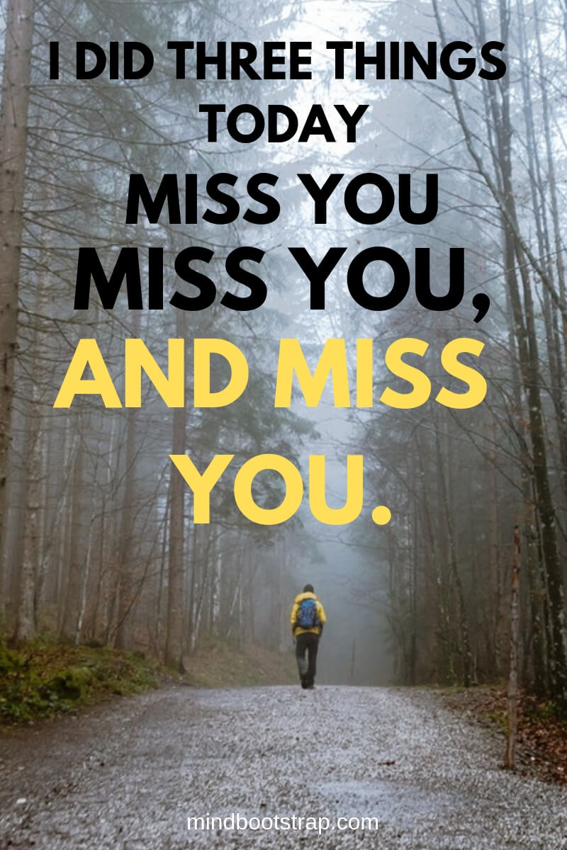 Cute Missing You Quotes & Sayings - Missing Someone | I did three things today – miss you, miss you, and miss you. | MindBootstrap.com