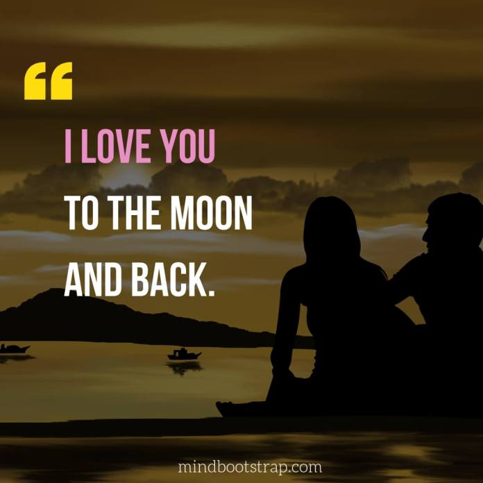 Sweet, Cute and Short I Love You Quotes & Sayings   I love you to the moon and back.   MindBootstrap