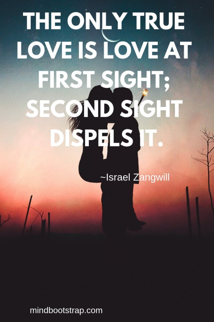 True Love Quotes & Sayings For Him or Her   The only true love is love at first sight; second sight dispels it.