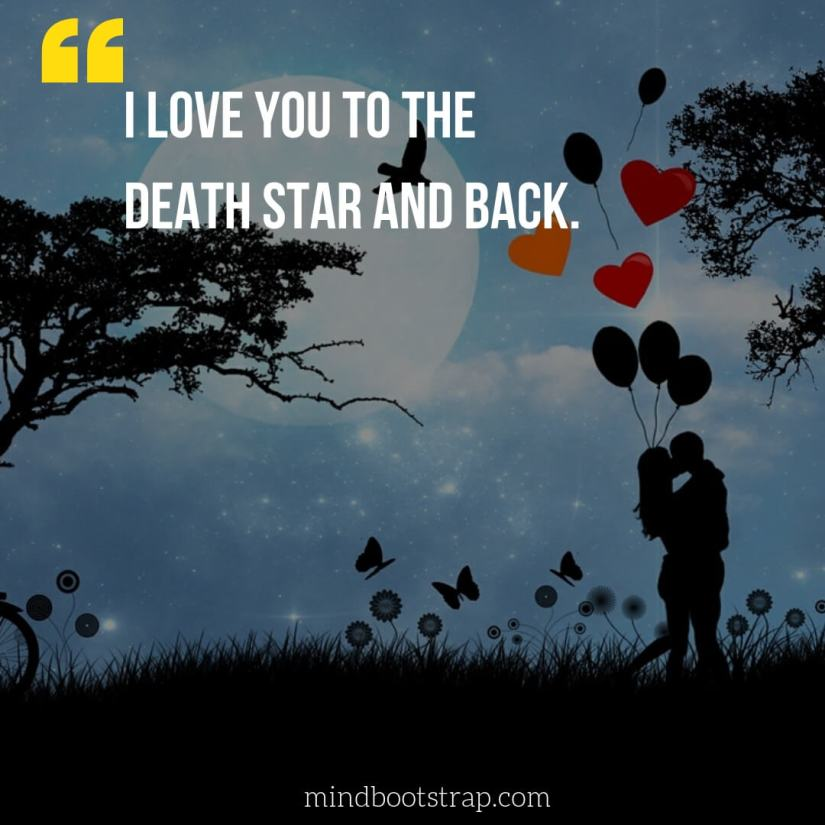 Sweet, Cute and Short I Love You Quotes & Sayings | I love you to the death star and back. | MindBootstrap.com