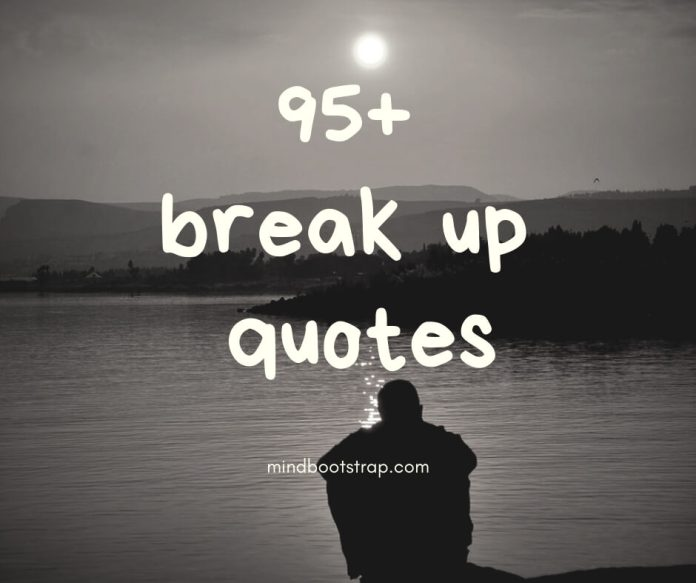 Deep break up quotes for him or her