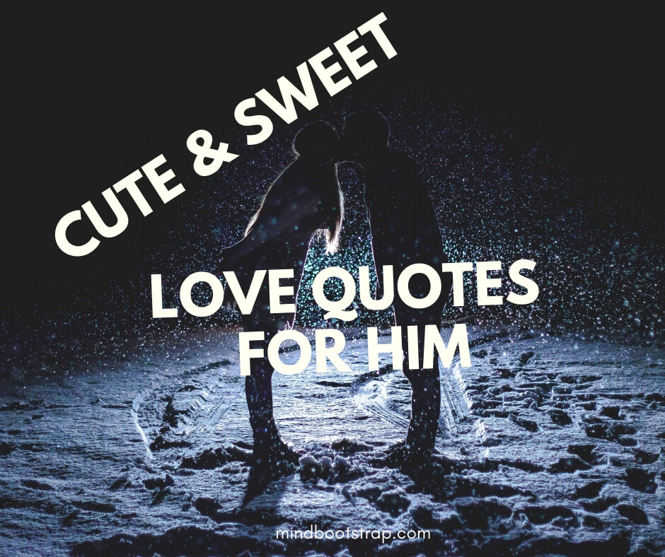 picture Nice Romantic Quotes For Him 121 cute sweet love quotes for him