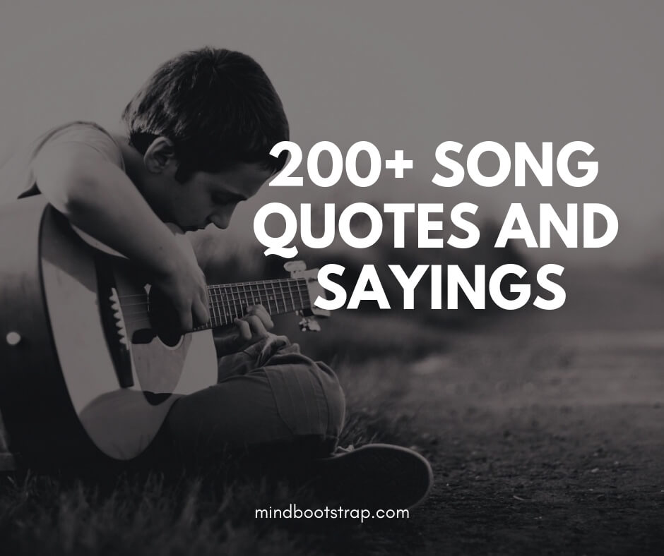 200+ Song Quotes, Sayings and Lyrics