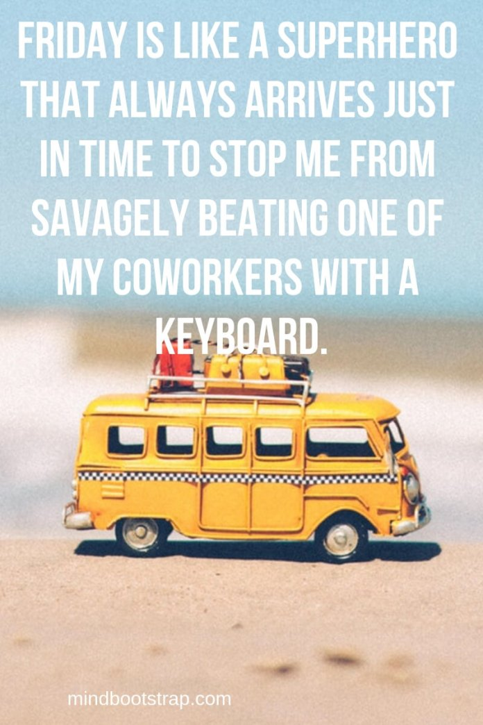 Funny Friday Quotes For Work : funny, friday, quotes, Funny, Positive, Friday, Quotes, Weekend, (With, Images)