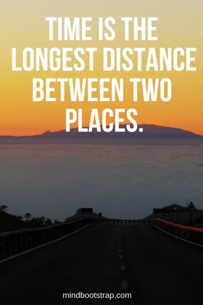 Long Distance Relationship Quotes | Time is the longest distance between two places | MindBootstrap.com