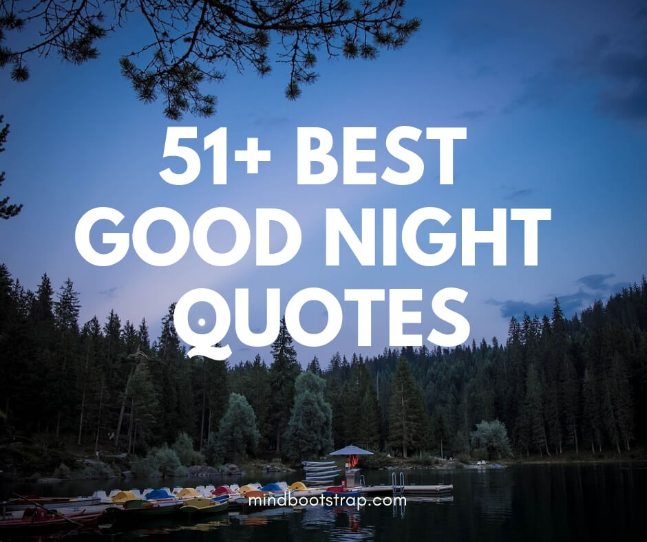 51 Best Good Night Quotes Sayings For Him Or Her Mindbootstrap Com