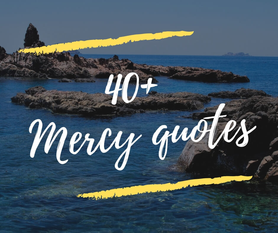 43+ Best Mercy Quotes & Sayings