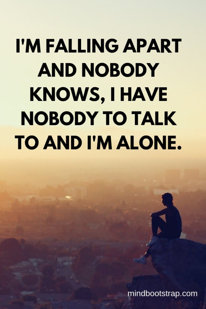 62 Inspiring Being Alone Quotes To Fight The Feeling Of Loneliness