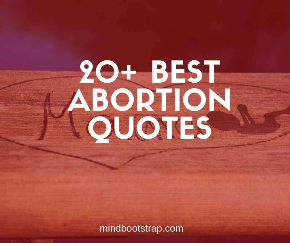20+ Inspiring Abortion Quotes & Sayings