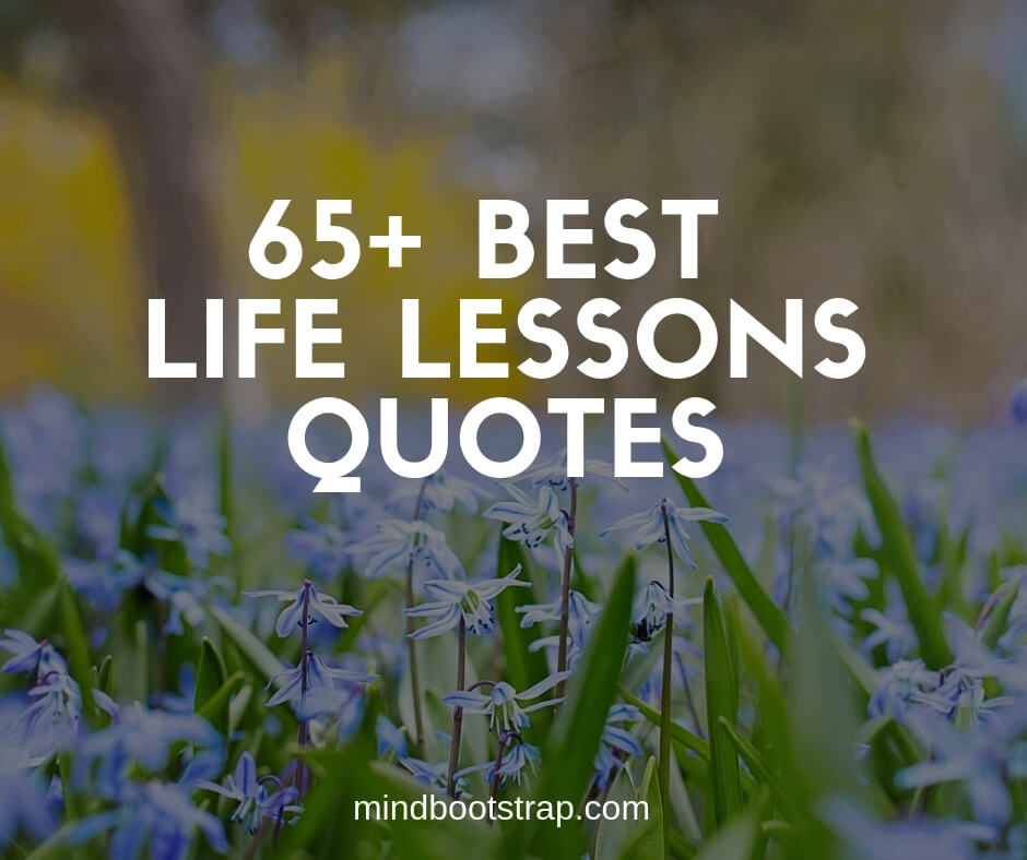 65+ Best Life Lessons Quotes and Sayings