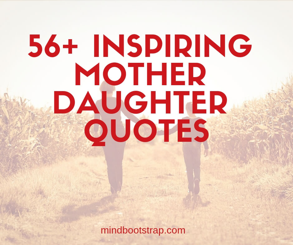 56+ Best Mother Daughter Quotes & Sayings