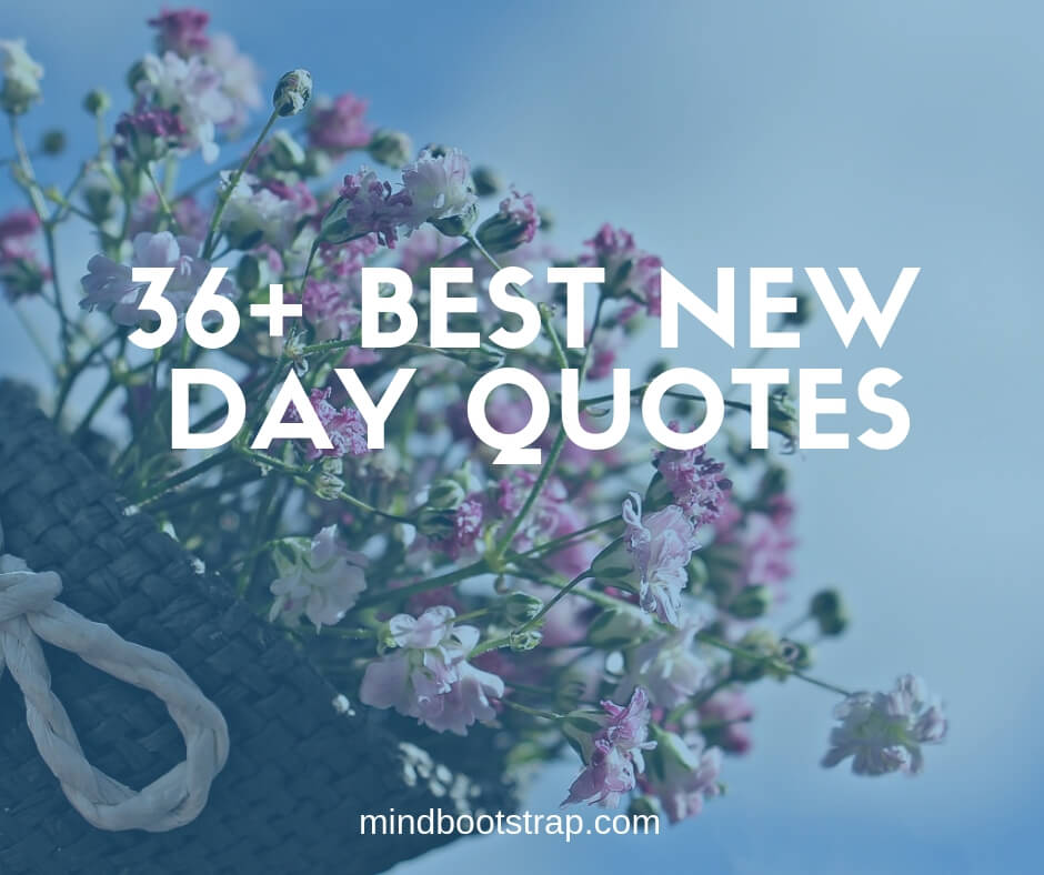 36+ Inspiring New Day Quotes & Sayings