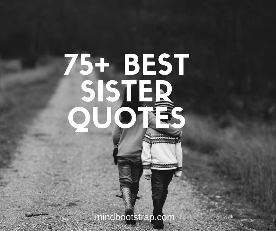 75+ Inspiring Sister Quotes and Sayings To Express Your ...