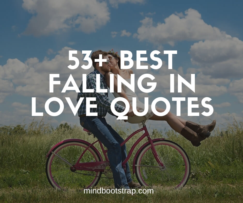 53+ Best Falling In Love Quotes & Sayings For Him and Her