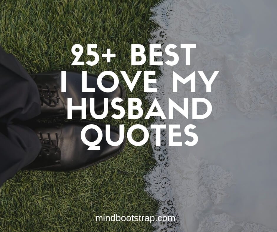25+ Best I Love My Husband Quotes and Sayings From The Heart