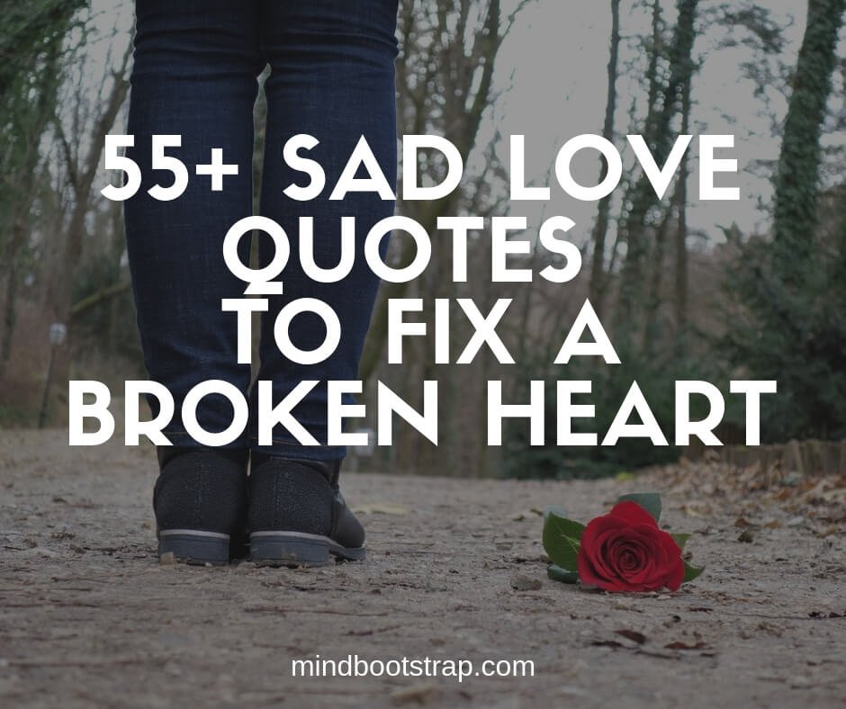 sad love quotes and sayings to get you though the tough times
