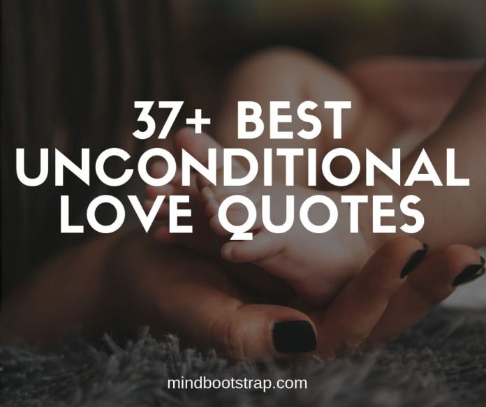 Best unconditional love quotes and sayings