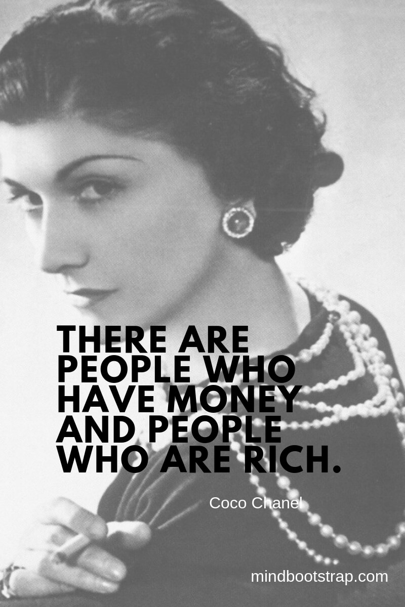 Coco Chanel quotes There are people who have money and people who are rich