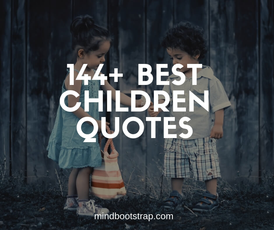 144+ Inspiring Children Quotes and Sayings