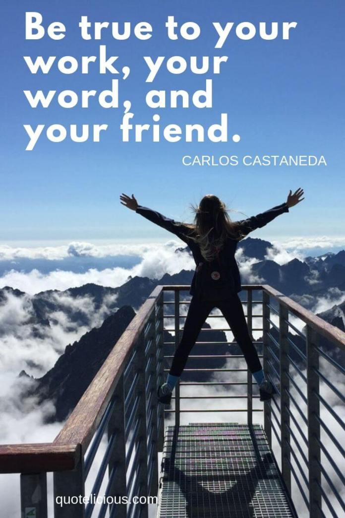 you can do it quotes Be true to your work, your word, and your friend