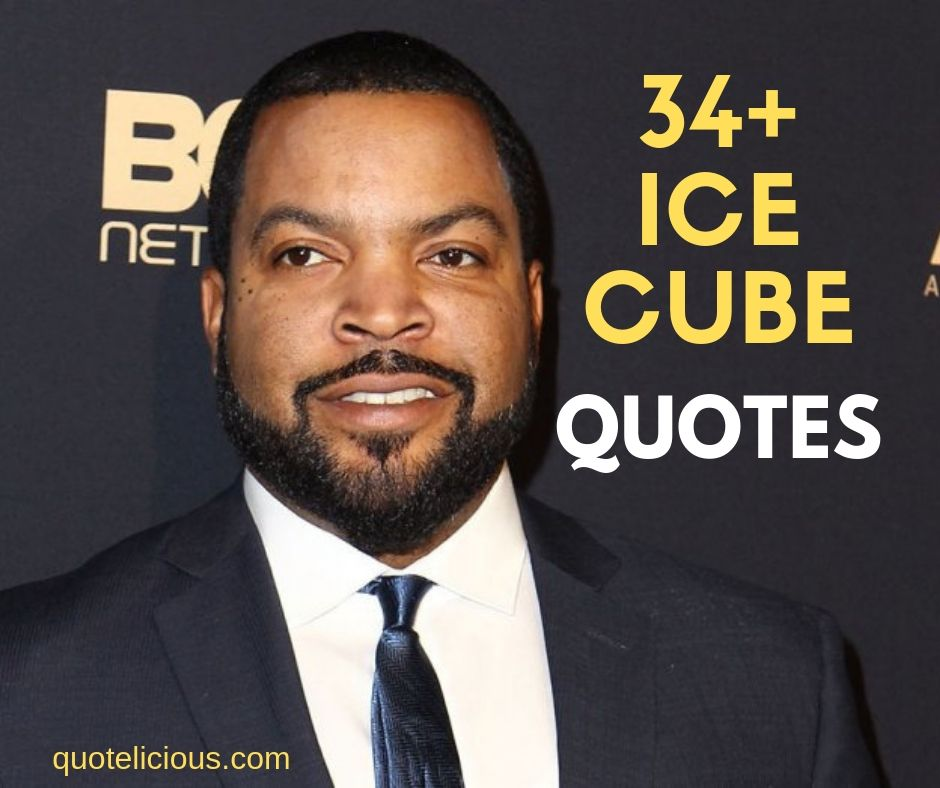 Inspirational Ice Cube Quotes and Sayings