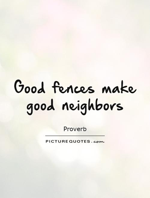Being A Good Neighbor Quotes : being, neighbor, quotes, Quotes, About, Neighbours, Quotes)