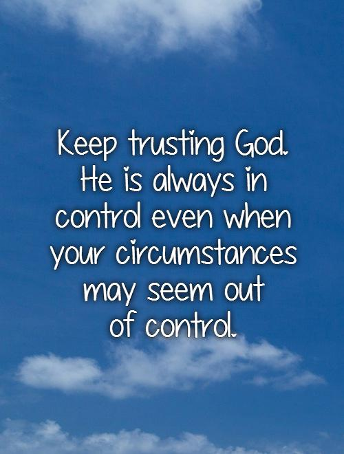 Quotes About God Being In Control : quotes, about, being, control, Quotes, About, Control, Quotes)