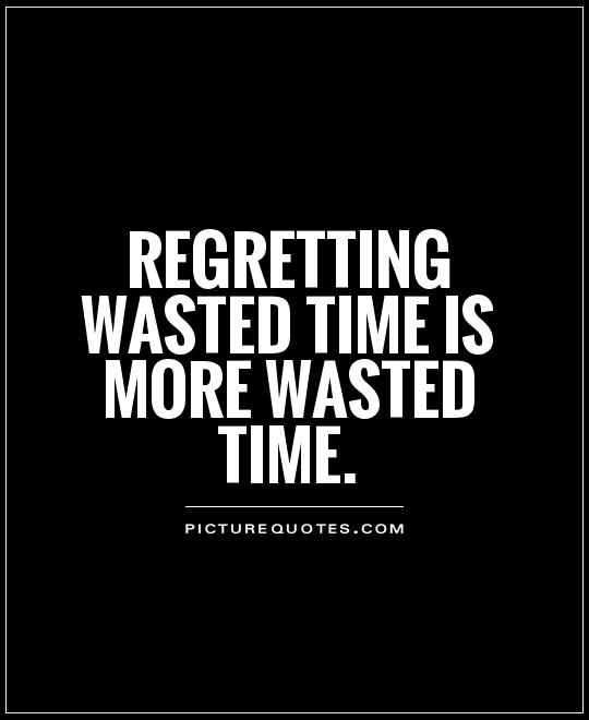 Quote On Wasting Time : quote, wasting, Quotes, About, Money, Wasted, Quotes)