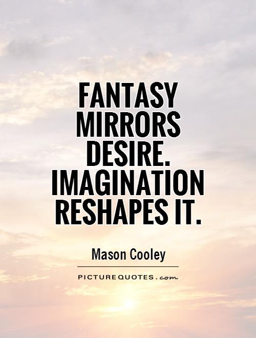 Fantasy Quotes : fantasy, quotes, Quotes, About, Fantasies, Quotes)