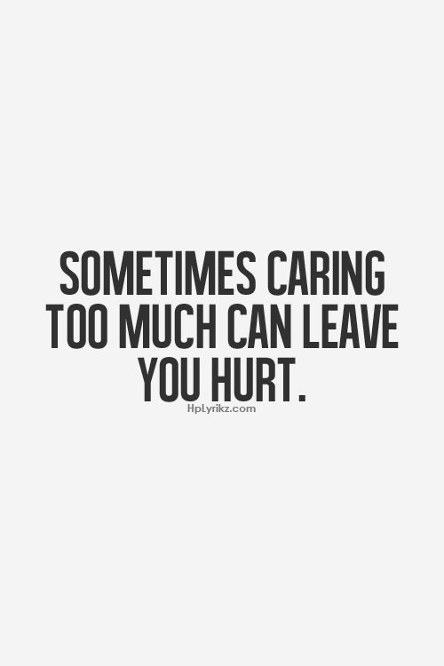 Caring Too Much : caring, Quotes, About, Caring, Quotes)