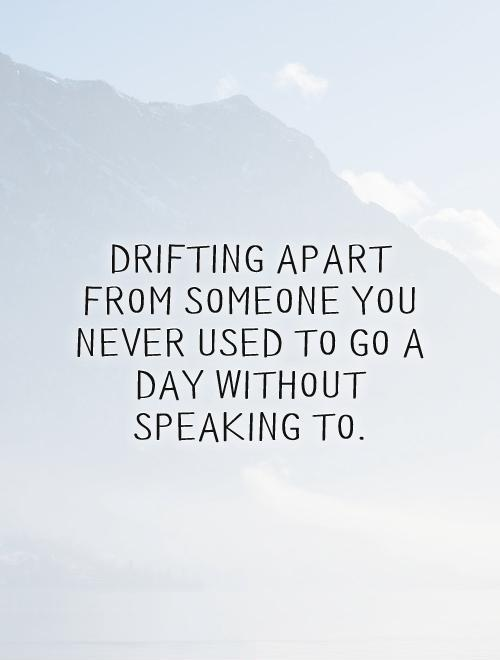Relationship Drifting Apart Quotes : relationship, drifting, apart, quotes, Quotes, About, Drifting, Quotes)