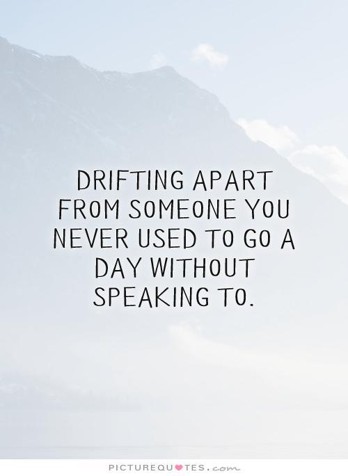 Friends Drifting Apart Quotes : friends, drifting, apart, quotes, Quotes, About, Drifts, Quotes)