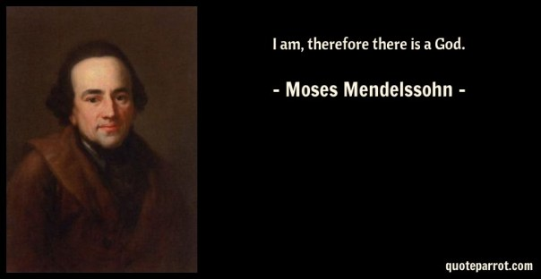 Image result for moses mendelssohn quote iam therefore there is a god