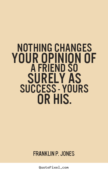 Quotes About Friendships Changing Best Quotes About Friendship Changing To Love Picture