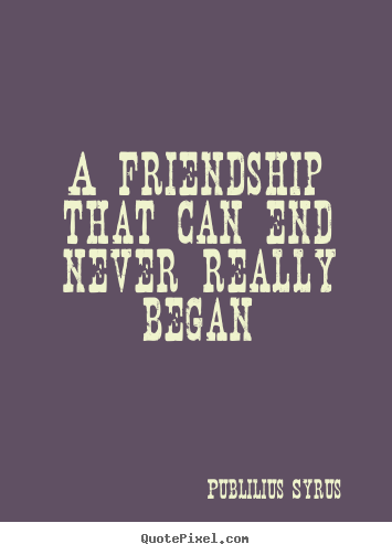 Friendship Never Ends Quotes Tagalog